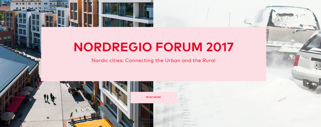 Nordegio Forum 2017. Nordic Cities: Connecting the Urban and the Rural